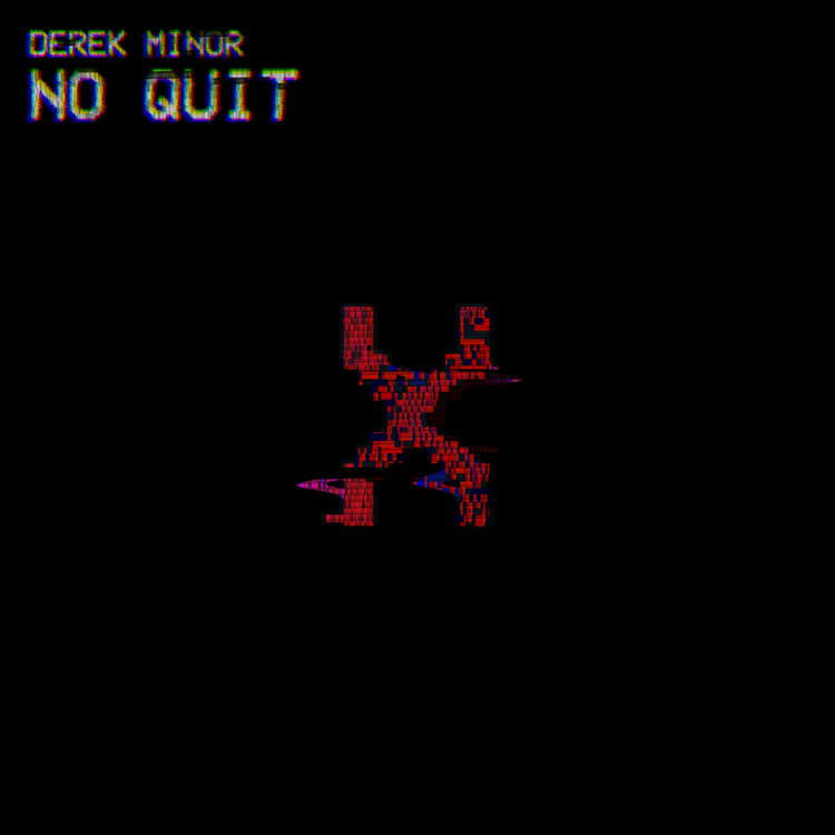 "Derek Minor ""No Quit"""